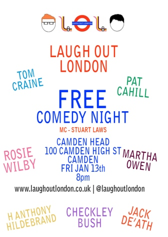 Laugh Out London comedy night Camden Head January 13th