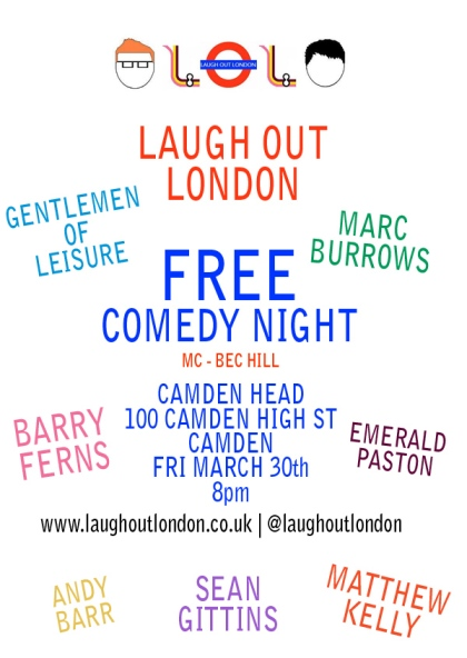 Laugh Out London - March 30 comedy night Camden Head