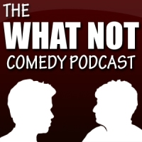 What Not Podcast