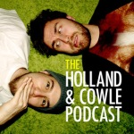 holland and cowle comedy podcast