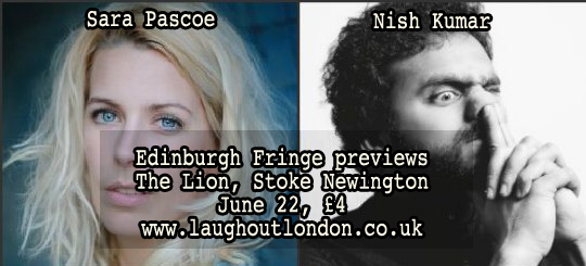 sara-pascoe-nish-kumar-edinburgh-previews-london