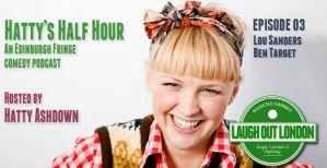 Hatt ashdown edinburgh fringe podcast lou sanders ben target