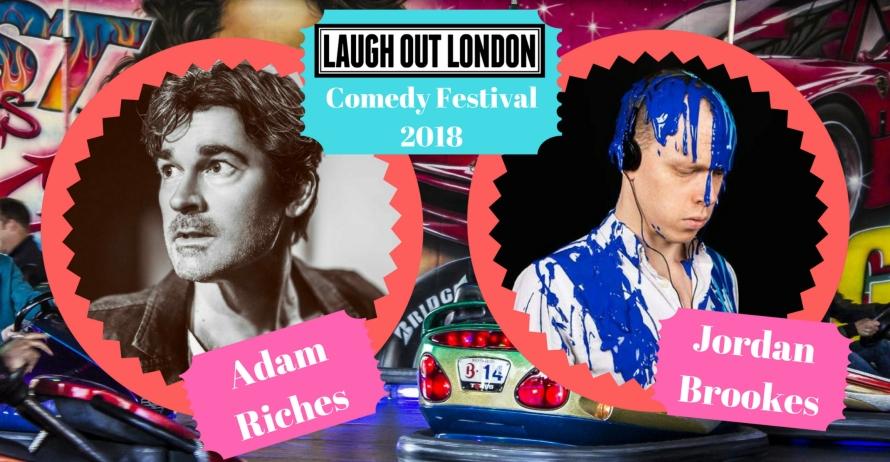 Laugh Out London Comedy Festival 2018 adam RICHes jordan brookes